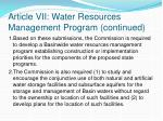 article vii water resources management program continued