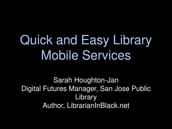 quick and easy library mobile services n.