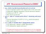 j y measurement planned at rhic