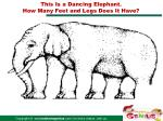 this is a dancing elephant how many feet and legs does it have