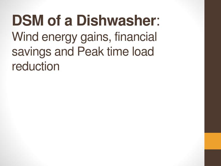 dsm of a dishwasher wind energy gains financial savings and peak time load reduction n.