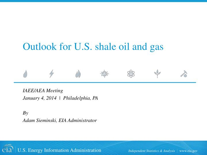 outlook for u s shale oil and gas n.
