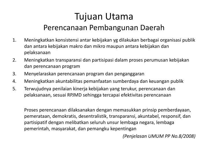 Tujuan utama perencanaan pembangunan daerah
