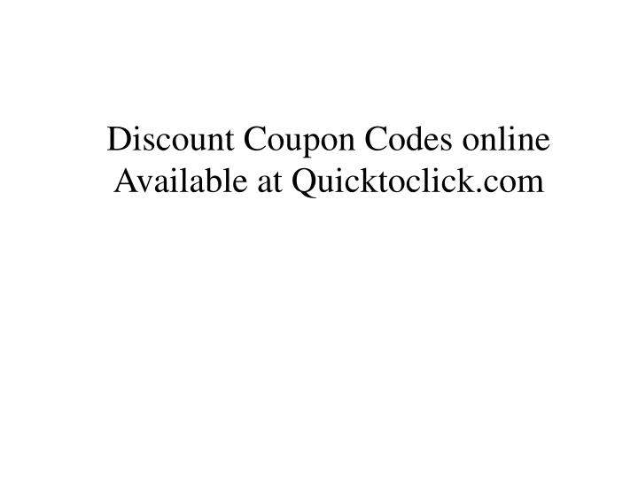 discount coupon codes online available at quicktoclick com n.