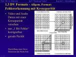 1 3 dv formate allgem format fehlererkennung mit kreuzparit t