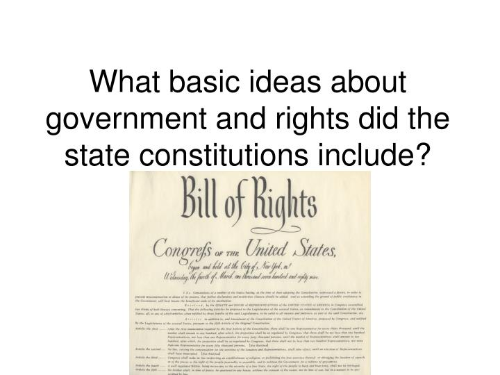 what basic ideas about government and rights did the state constitutions include n.