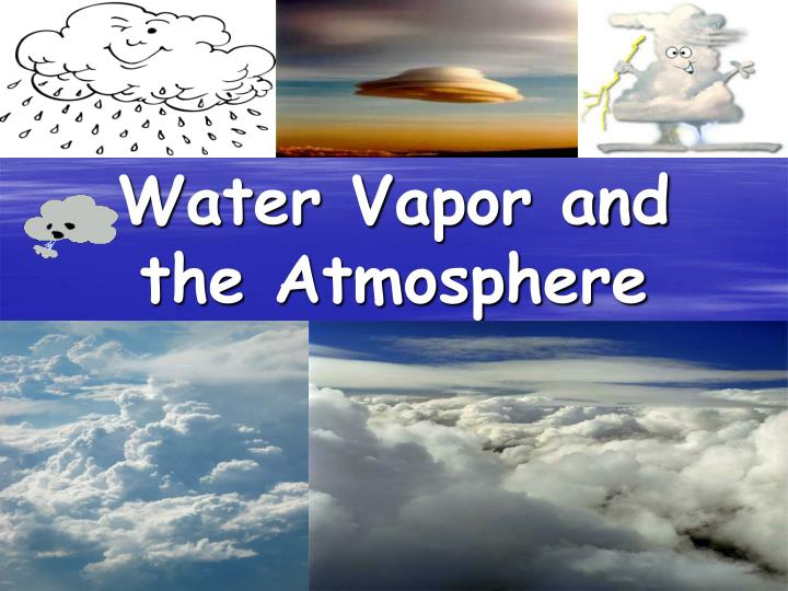 water vapor and the atmosphere n.