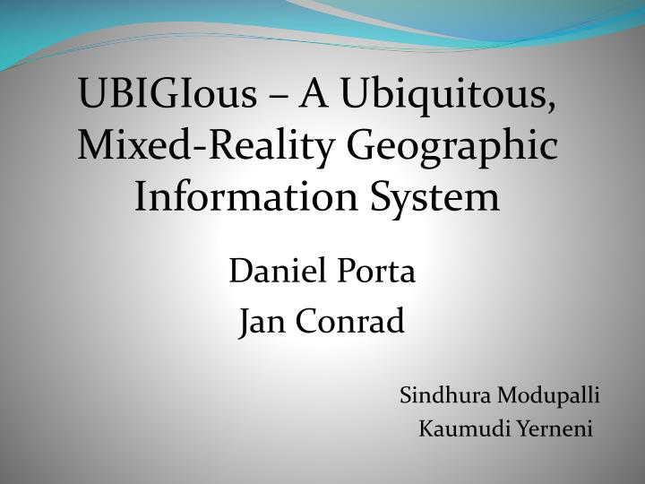 ubigious a ubiquitous mixed reality geographic information system n.