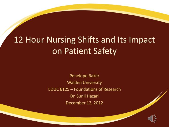 12 hour nursing shifts and its impact on patient safety n.