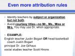 even more attribution rules1