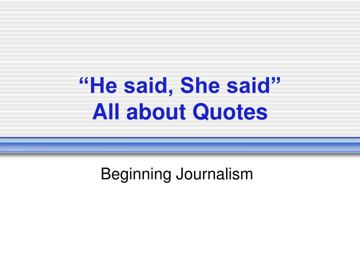 he said she said all about quotes n.