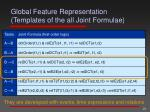 global feature representation templates of the all joint formulae