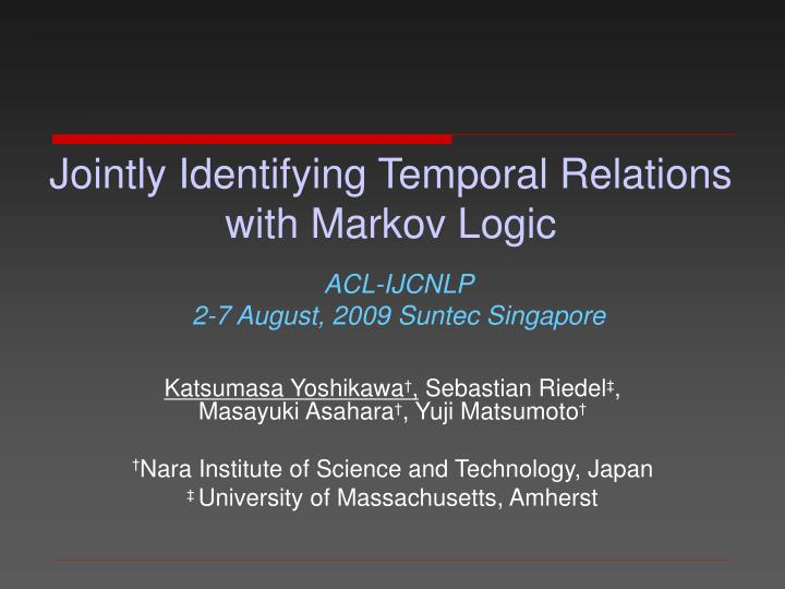 jointly identifying temporal relations with markov logic n.