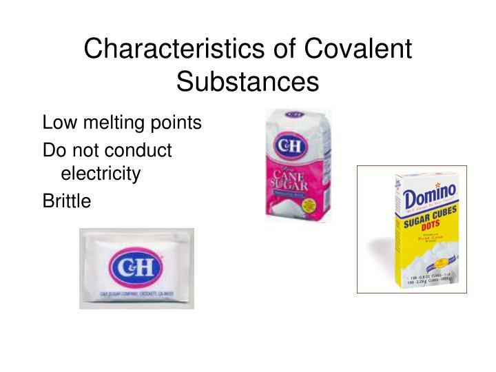Characteristics of Covalent Substances
