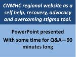 cnmhc regional website as a self help recovery advocacy and overcoming stigma tool