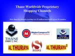 thane worldwide proprietary shopping channels