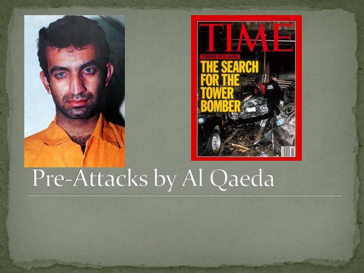 Pre-Attacks by Al Qaeda