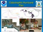 catastrophic hurricane plan
