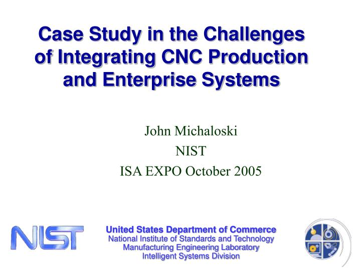 case study in the challenges of integrating cnc production and enterprise systems n.