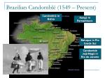 brazilian candombl 1549 present