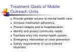 treatment goals of mobile outreach units