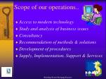 scope of our operations