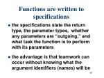 functions are written to specifications