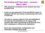 pre testing and false start january march 2004