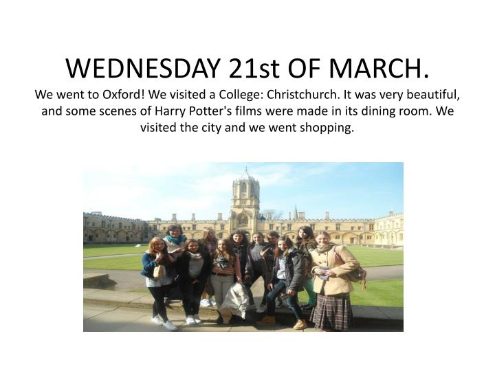 WEDNESDAY 21st OF MARCH.