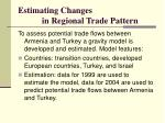 estimating changes in regional trade pattern