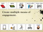create multiple means of engagement