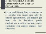 3 frutos de la vida de comuni n con cristo eucarist a