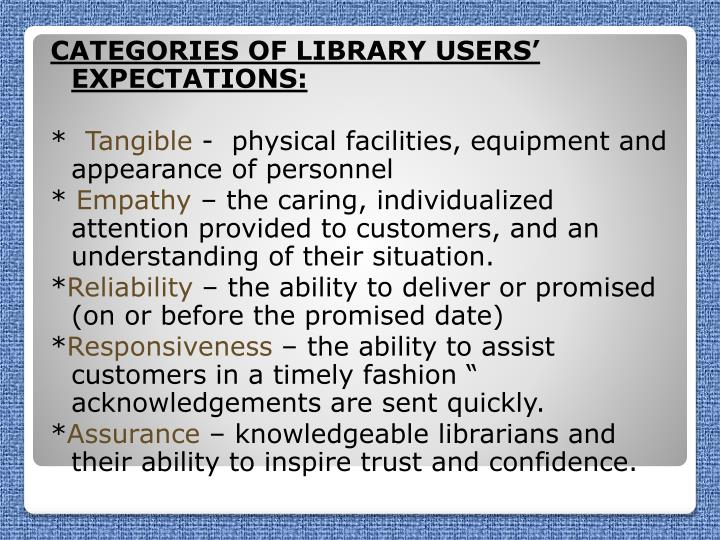 CATEGORIES OF LIBRARY USERS' EXPECTATIONS: