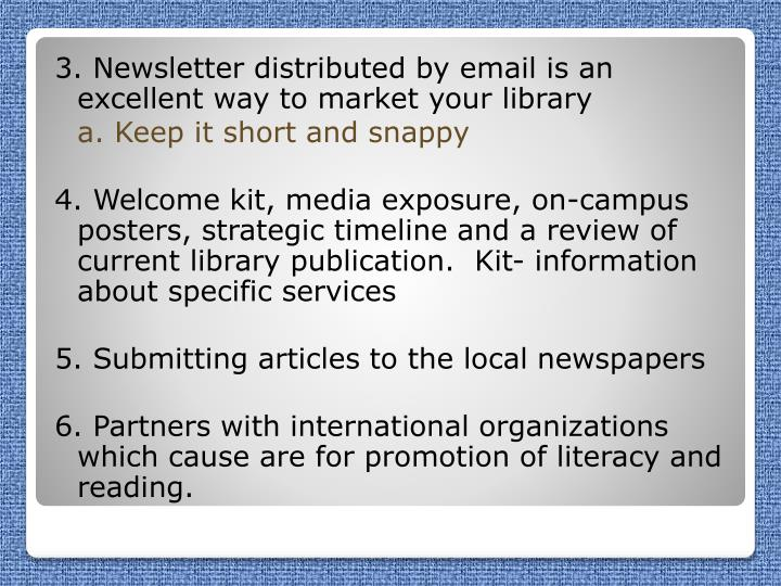 3. Newsletter distributed by email is an excellent way to market your library
