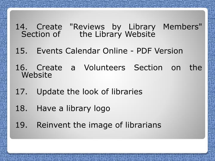 "14.	Create ""Reviews by Library Members"" Section of 	the Library Website"
