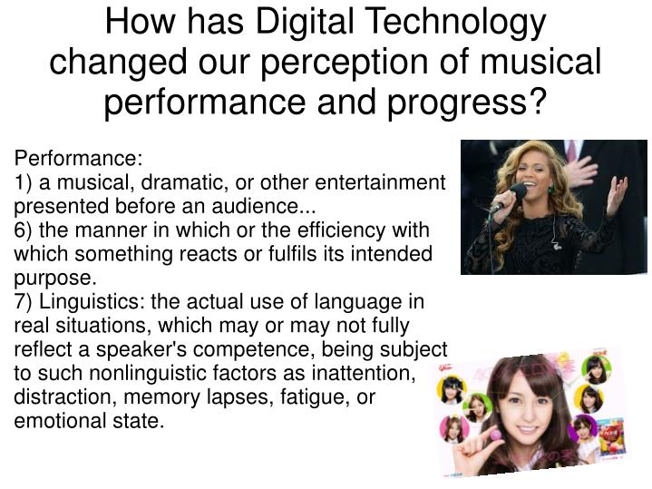 how has digital technology changed our perception of musical performance and progress n.