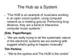 the hub as a system