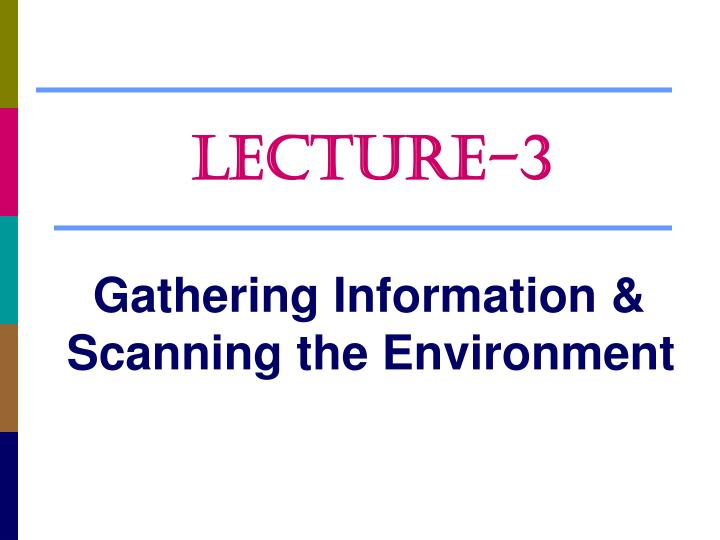 gathering information scanning the environment n.