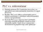 plc v s mikrora unar