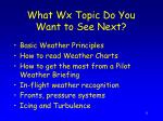 what wx topic do you want to see next