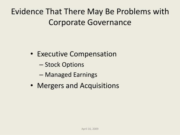 Evidence That There May Be Problems with Corporate Governance