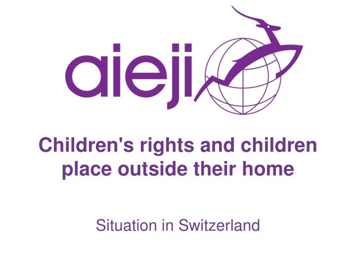 children s rights and children place outside their home n.