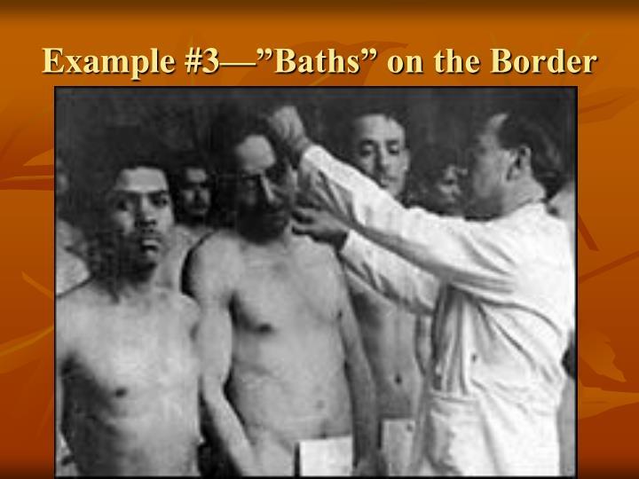 "Example #3—""Baths"" on the Border"