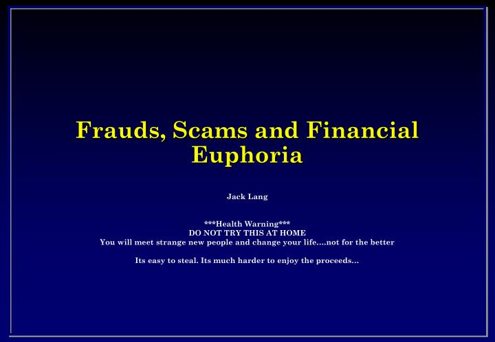 frauds scams and financial euphoria n.