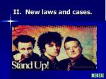 ii new laws and cases