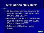 termination buy outs