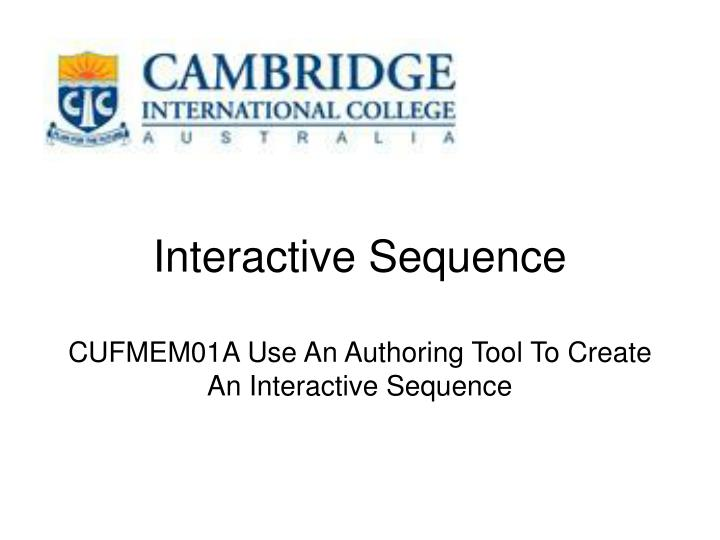 interactive sequence cufmem01a use an authoring tool to create an interactive sequence n.