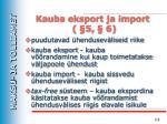 kauba eksport ja import 5 6