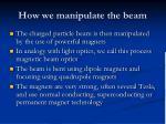 how we manipulate the beam