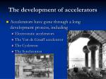 the development of accelerators